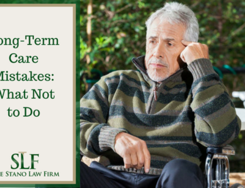 Long-Term Care Mistakes: What Not to Do